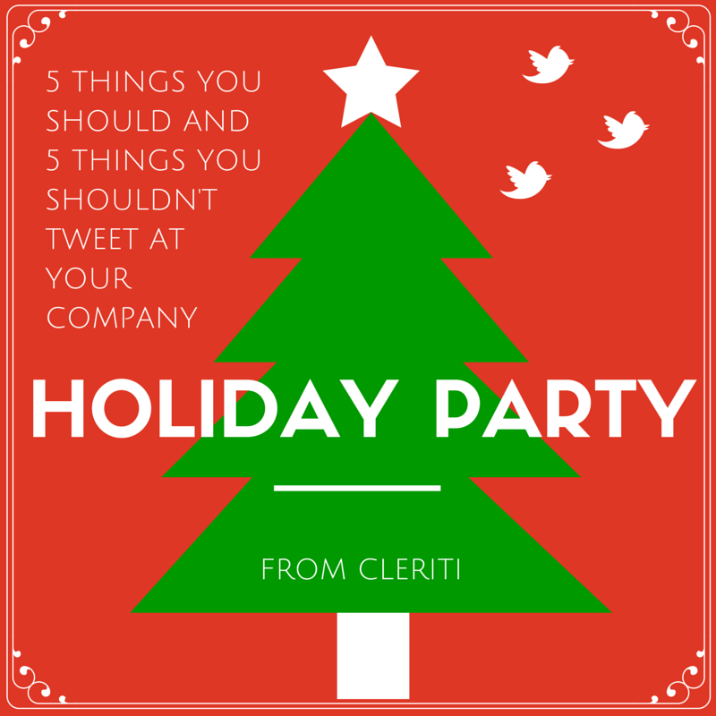 5 Things You Should and Shouldn't Tweet At Your Company Holiday Party
