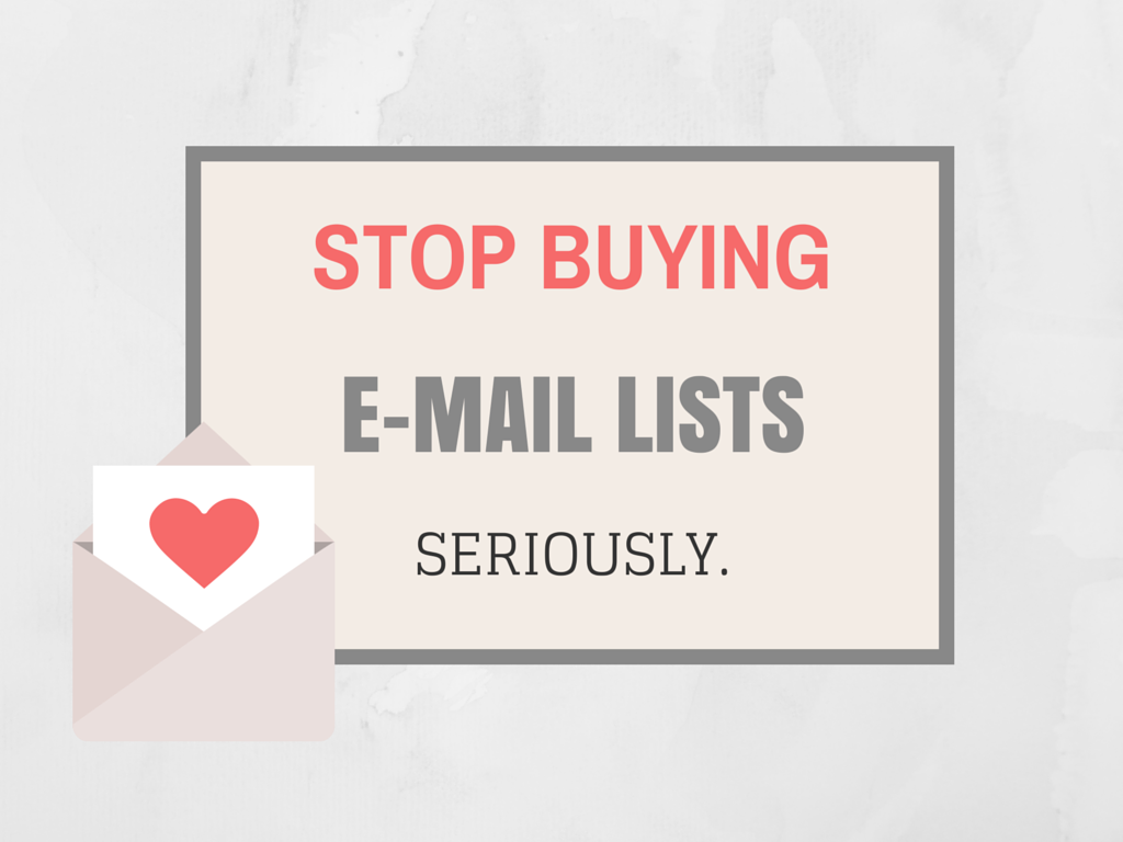 Stop Buying E-mail Lists. Just Stop It.