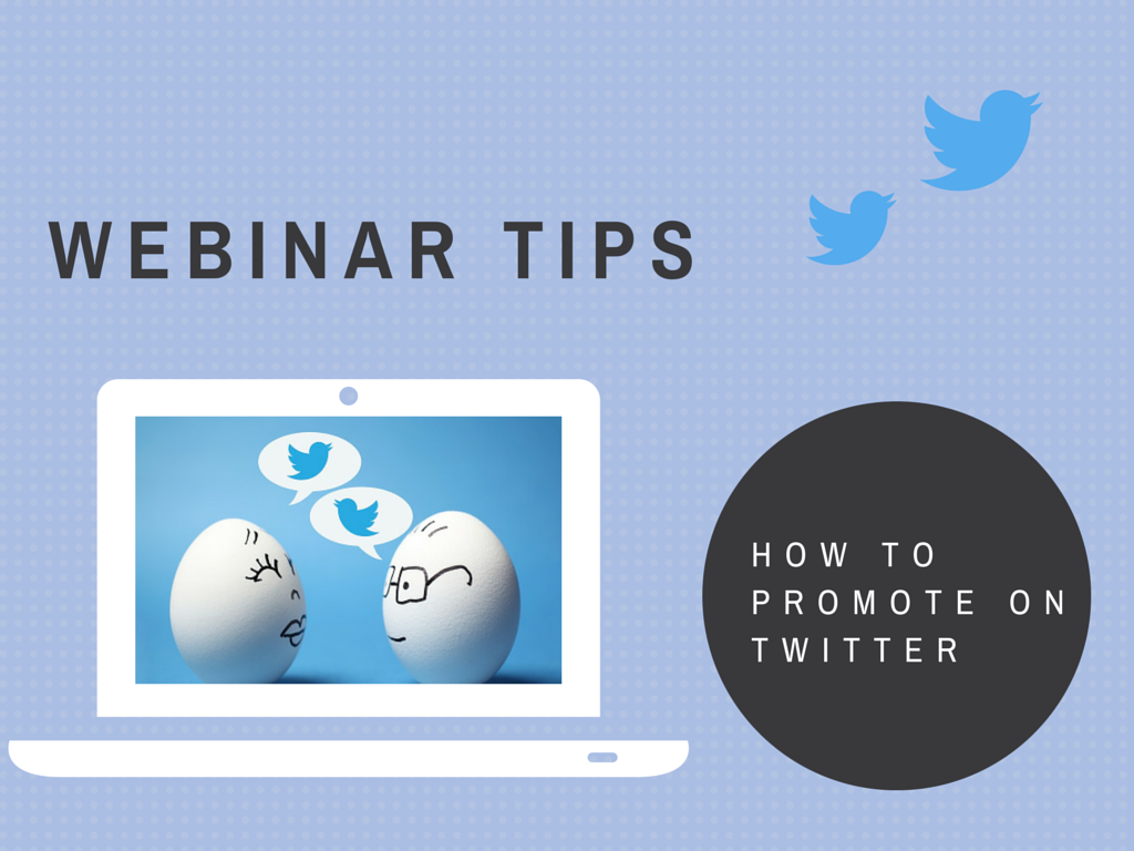 Best Practices for Promoting Your Webinar on Twitter