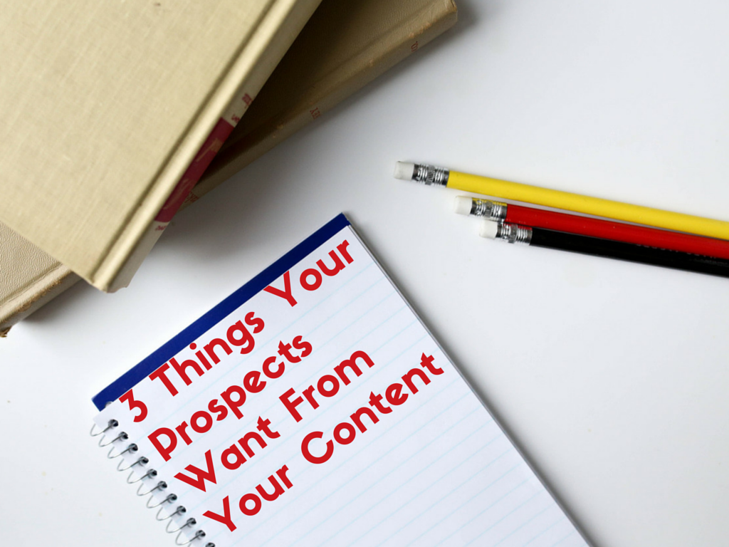 3 Things Your Prospects Want From Your Content