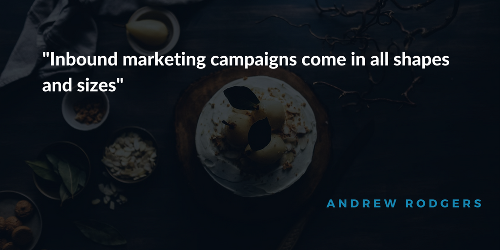 Inbound marketing campaigns come in all shapes and sizes