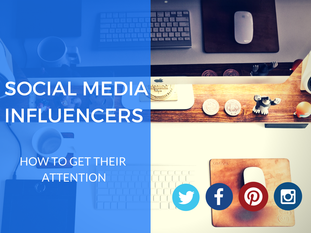 How to Get the Attention of Your Industry's Social Media Influencers