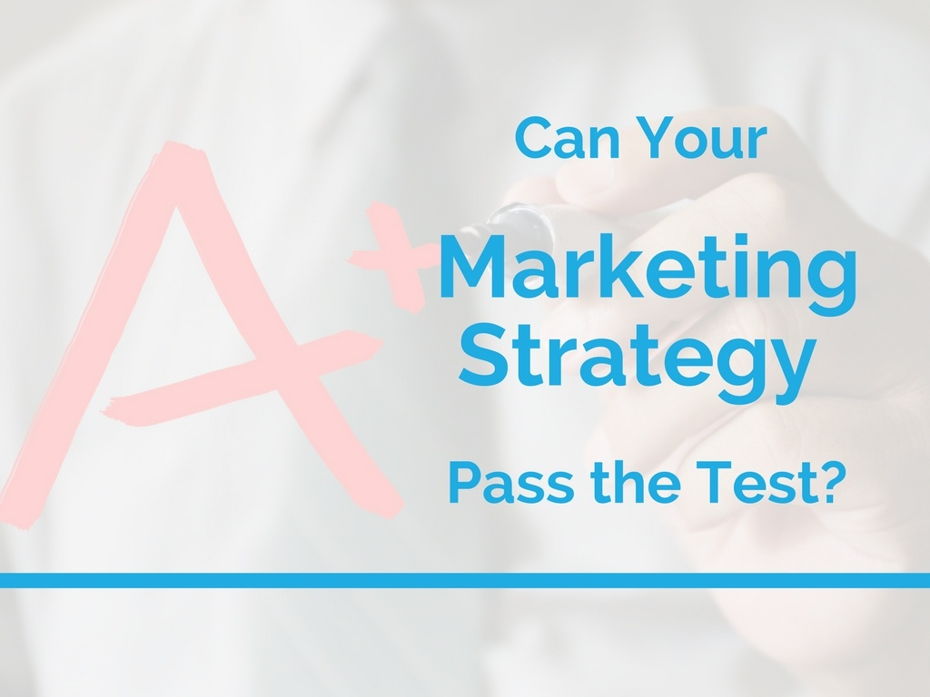 A Test Your Digital Marketing Strategy Must Pass to Be Effective