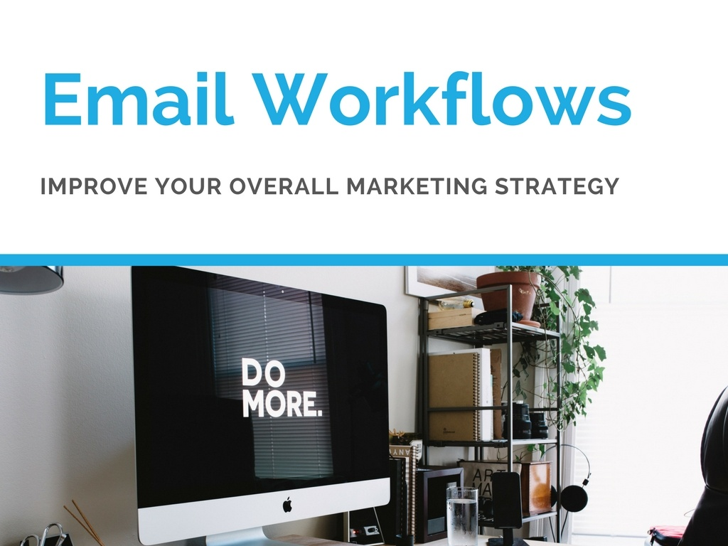 Tips to Leverage Email Workflows to Improve Your Marketing Strategy