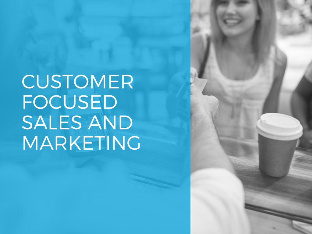5 Ways To Start Developing Customer-Focused Sales and Marketing Teams