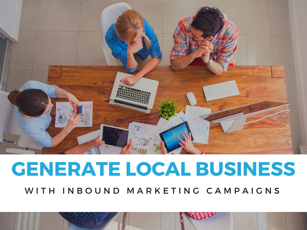 5 Ways an Inbound Marketing Campaign Can Generate More Local Business