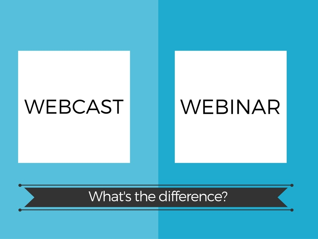 What's the Difference Between a Webcast and a Webinar?