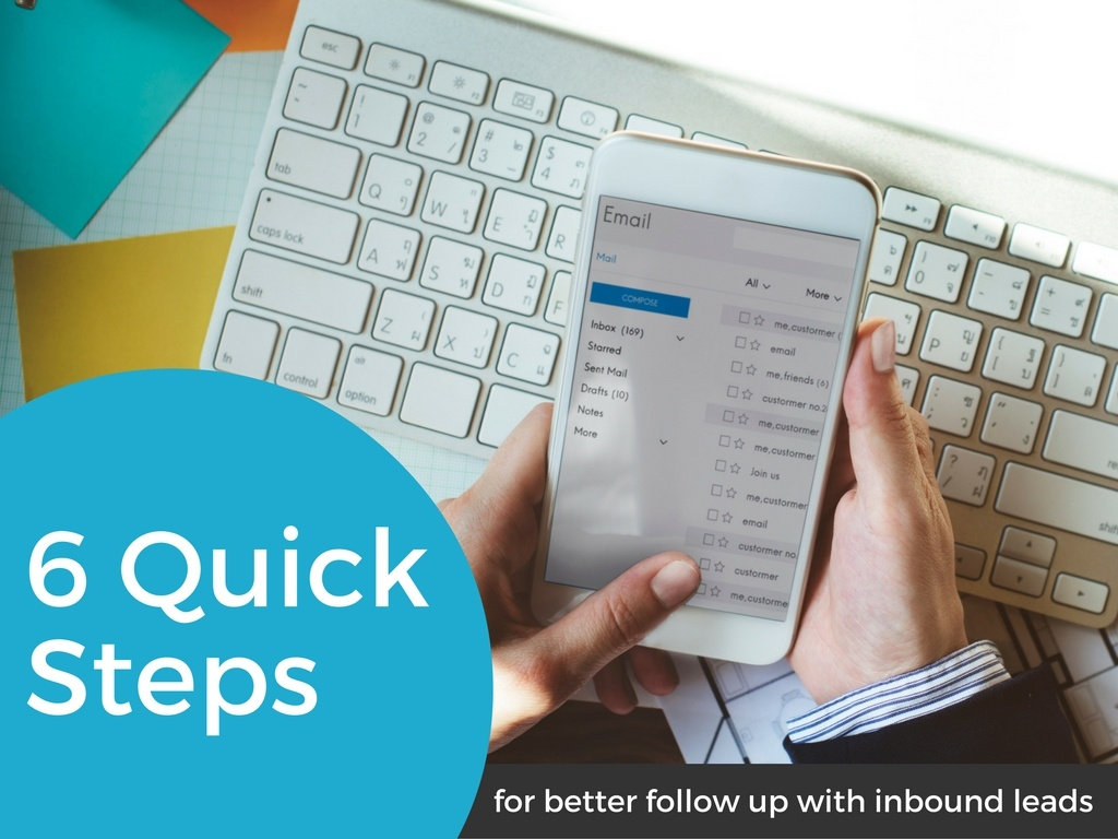 6 Quick Steps for Following Up with Inbound Leads