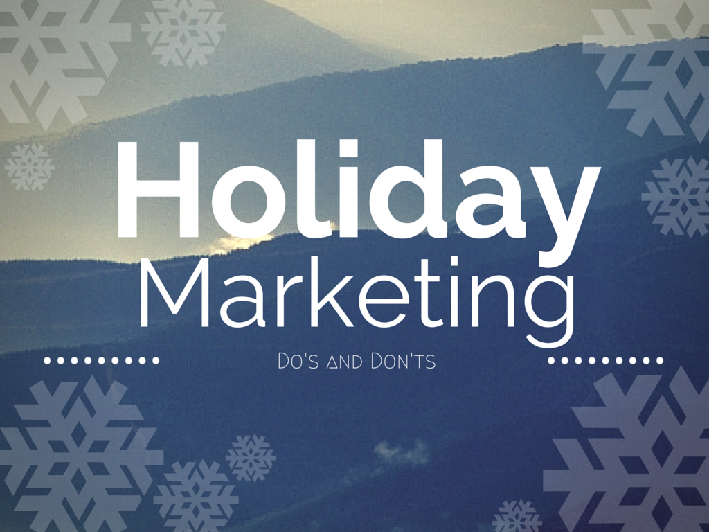 6 Marketing Do's and Don'ts for the 2015 Holiday Season