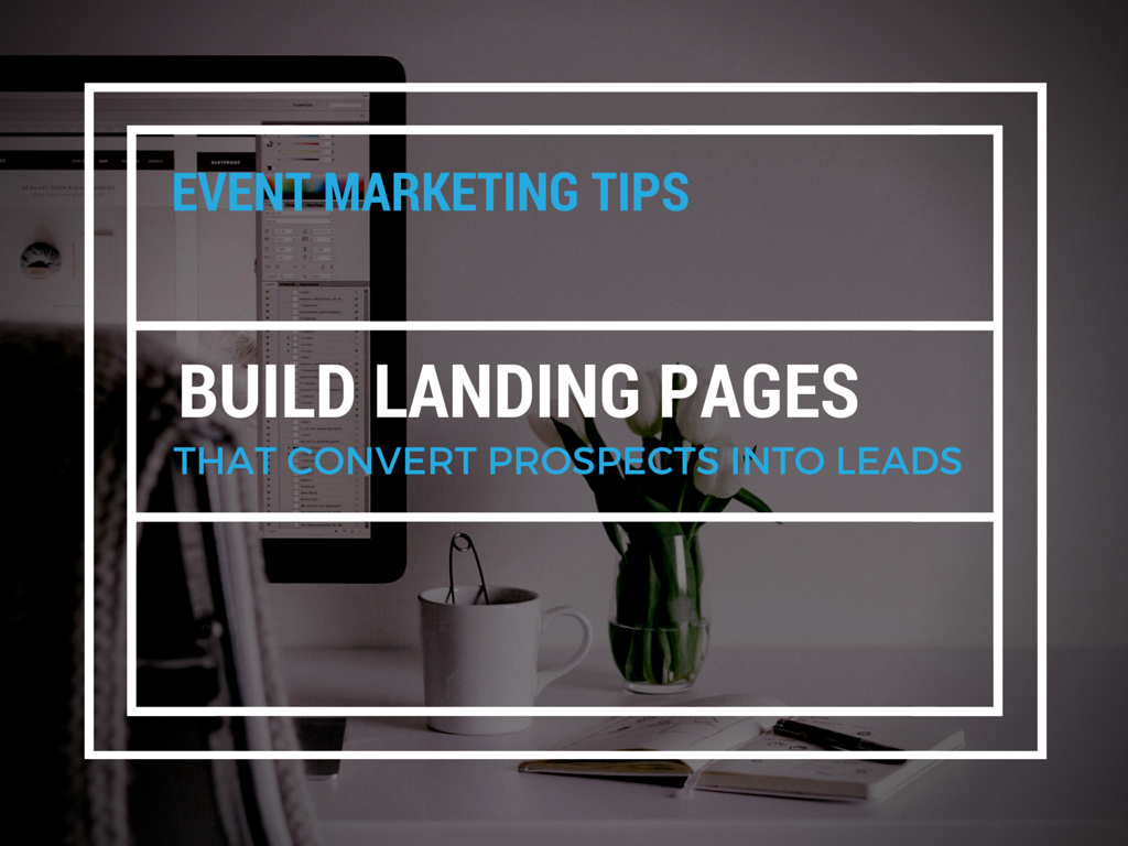 Creating Awesome Event Landing Pages that Drive Conversions