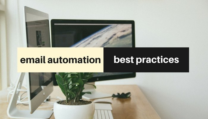 6 Best Practices Your Automated Emails Should Be Following