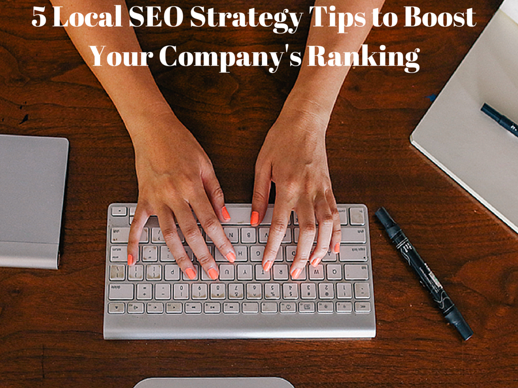 5 Local SEO Strategy Tips to Boost Your Company's Ranking
