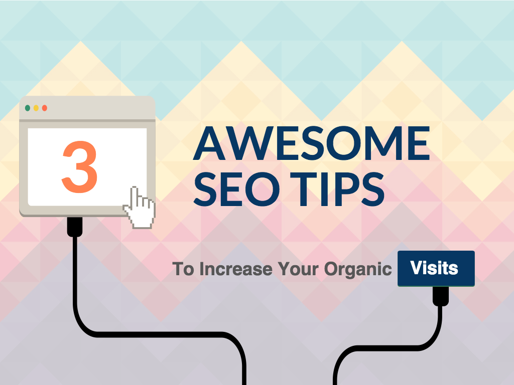 How to Increase Organic Web Traffic with a Few Awesome SEO Tips