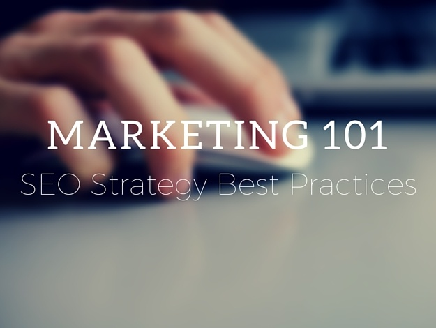 Marketing 101: 6 Best Practices for an SEO Strategy That Rocks