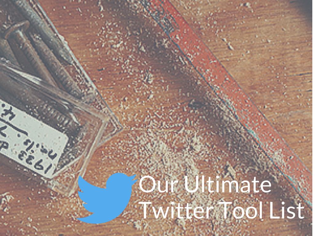Our Ultimate Twitter Tool List