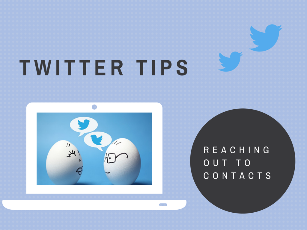 3 Best Practices for Reaching Out to Contacts on Twitter