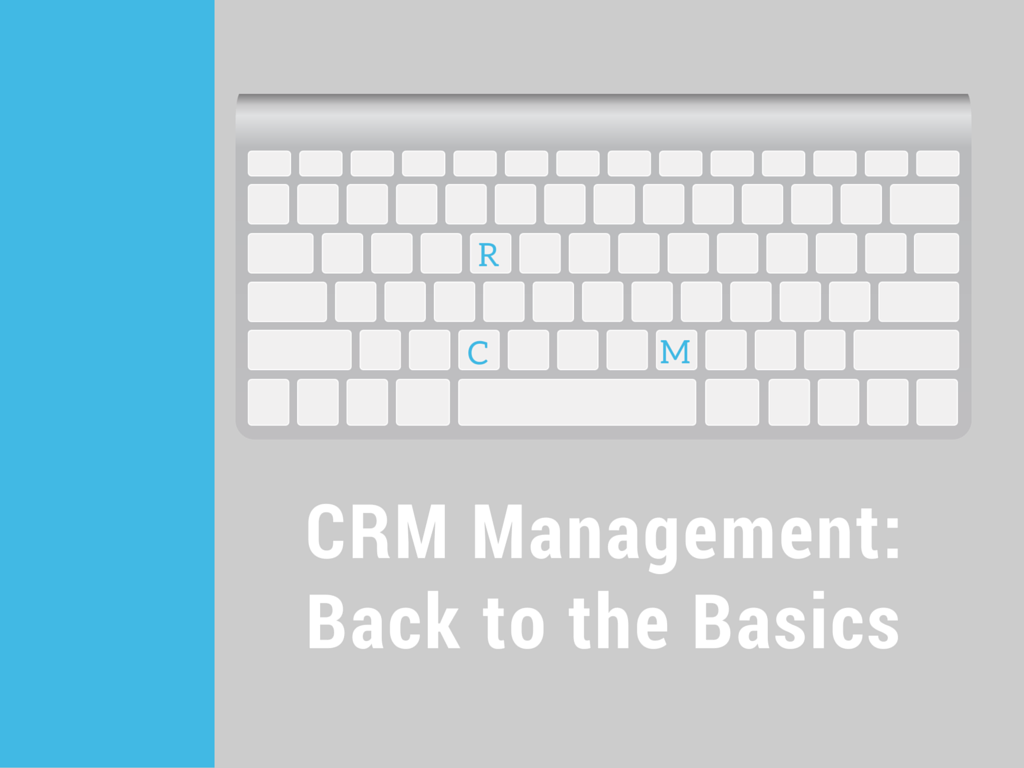Marketing Strategy 101: Back to the Basics in Effective CRM Management