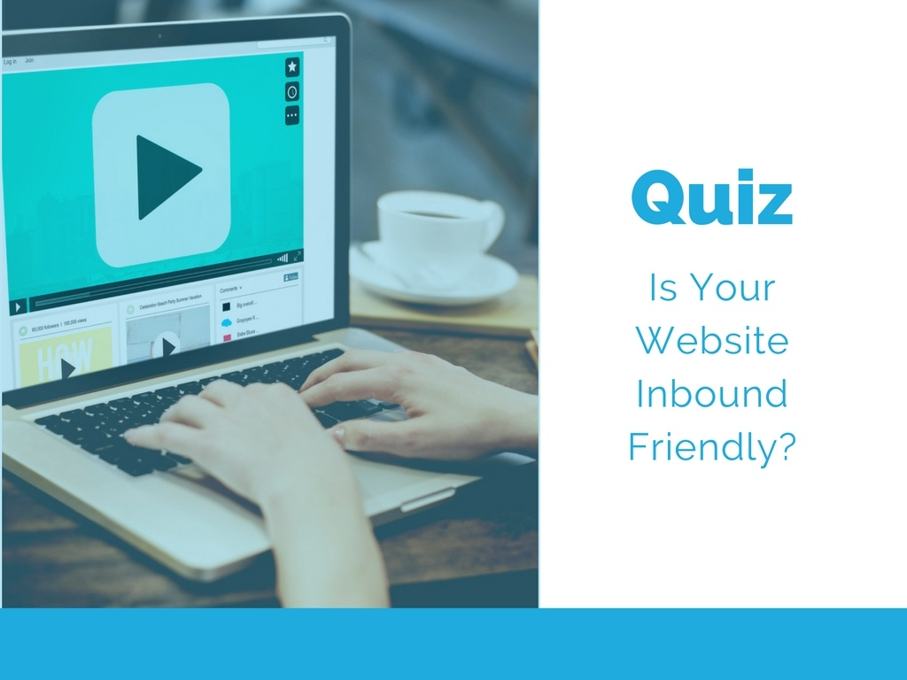 Quiz: Is Your Website Inbound Friendly?